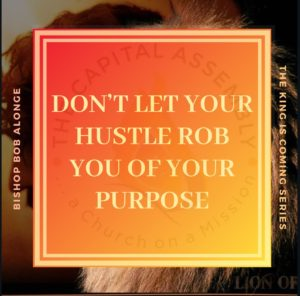 Don't let your hustle rob you of your purpose
